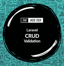 https://thewebtier.com/wp-content/uploads/2018/03/laravel-crud-validation.png